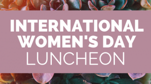 International Women's Day Luncheon 2019